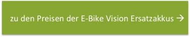 Button Preise Ersatzakkus E-Bike Vision