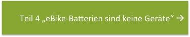 Teil 4 - eBike Batterien sind keine Geraete nach ElektroG