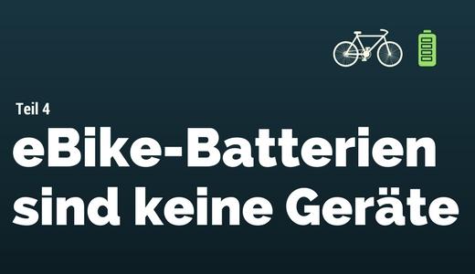 Vorschau eBike-Batterien sind keine Geraete